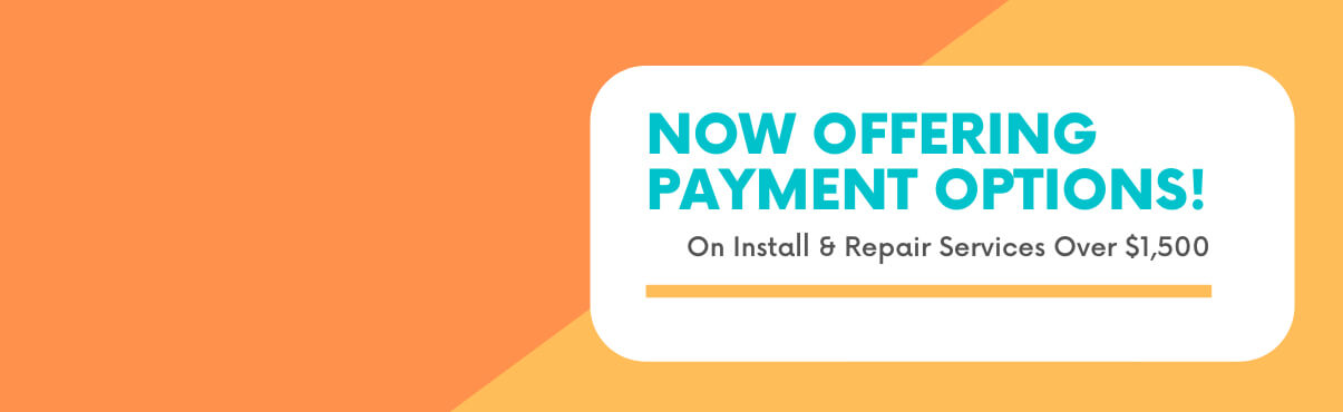 NOW OFFERING PAYMENT OPTIONS!